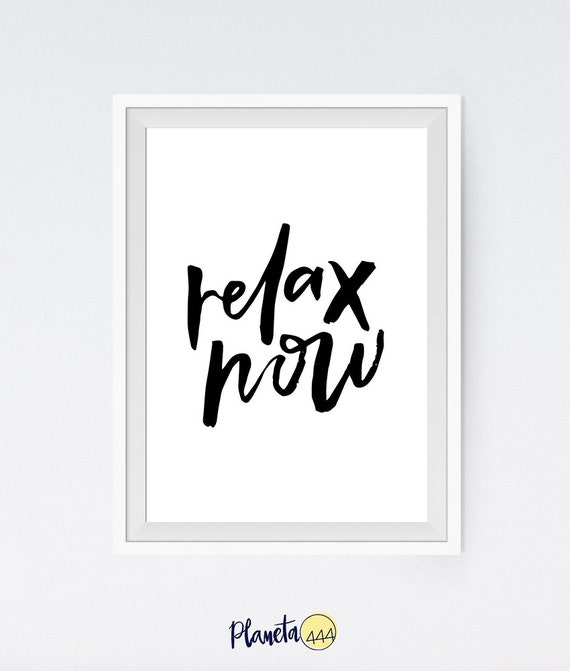 Relax now poster stampa frase scritta arredo casa camera for Poster arredo casa