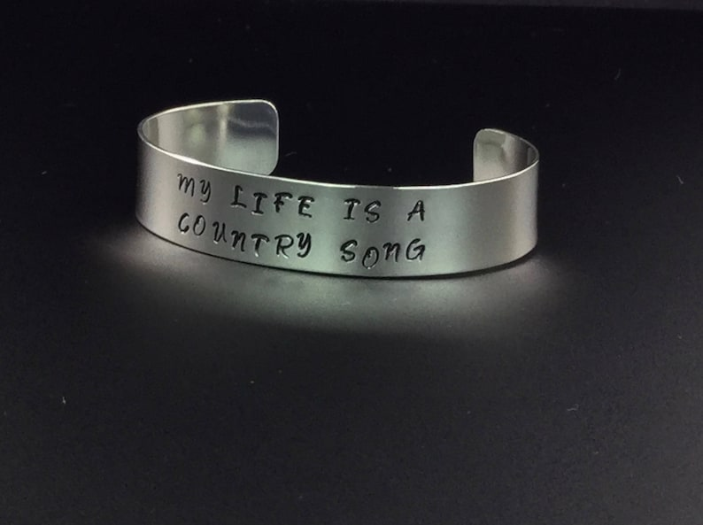 My Life is A Country Song Friend Gift Country Music Saying Southern Sayings Jewelry Country Song Bracelet Silver Stamped Cuff