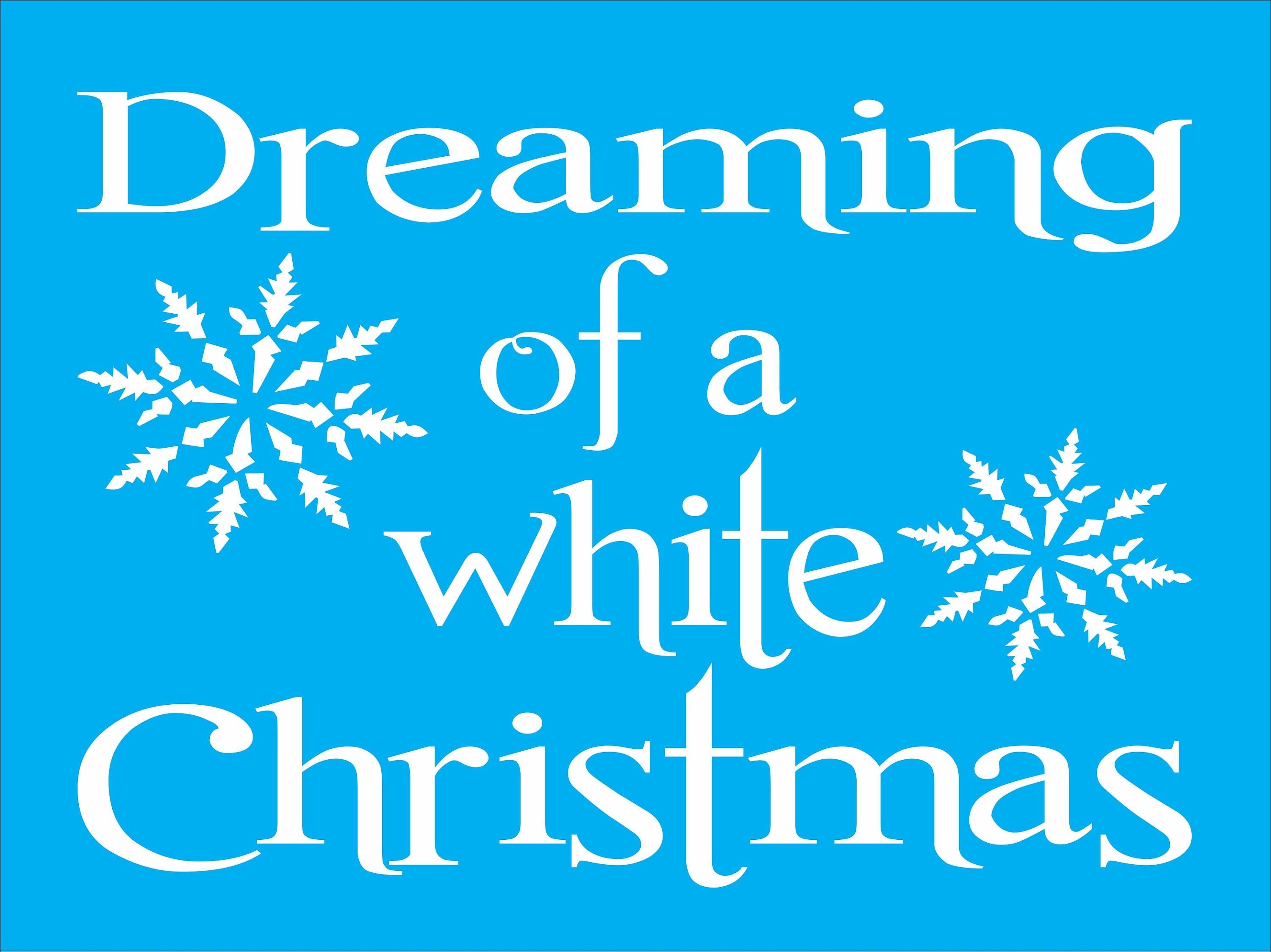 Dreaming Of A White Christmas.Dreaming Of A White Christmas With Snowflakes Stencil Christmas Stencils Snowflake Stencil White Christmas Stencil