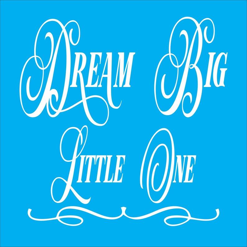 Dream Big Little One stencil - dream big stencil - childrens stencil - sign  stencil - wall stencil