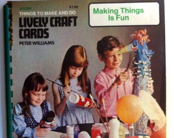 1972 Lively Craft Cards Book by Peter Williams Things To Make And Do With Children World Publishing Games Puppets Models Projects