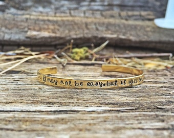 inspirational cuff, inspirational bracelet, dainty bracelet, it may not be easy but it will be worth it, inspirational quote, custom cuff