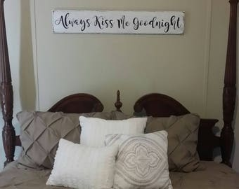 Always kiss me goodnight painted distressed wood sign, home decor' bedroom sign