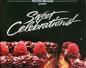 Vintage Cookbook: Nestle Morsels SWEET CELEBRATIONS/ Dessert Recipes/ 1984 Cookbook