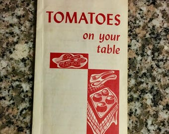 Vintage Cookbook: Tomatoes On Your Table/ 1962 USDA Leaflet/ Tomato Recipes/ Midcentury Recipes