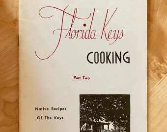 Vintage Cookbook/ Florida Keys Cooking Part Two/ By Patricia Artman/ 1978 Edition