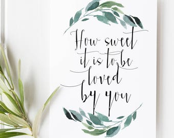 How sweet it is to be loved by you - Wedding print - Wedding song lyrics - Love quotes