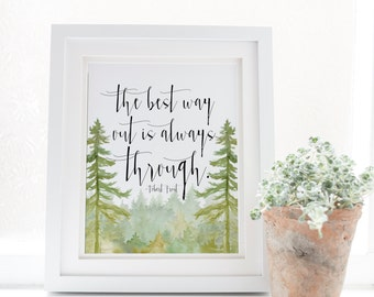 The Best way out is always through - Robert Frost - Typography - Nature Print - Encouragement - Forest print