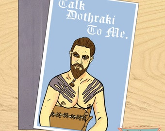 Khal Drogo Game of Thrones, blank funny flirty romantic pun card