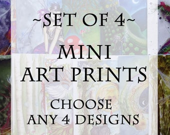 Set of 4 Mini Art Prints ~ Choose any 4 designs