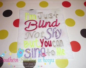 I'm Just Blind Not Shy Embroidery Applique Design