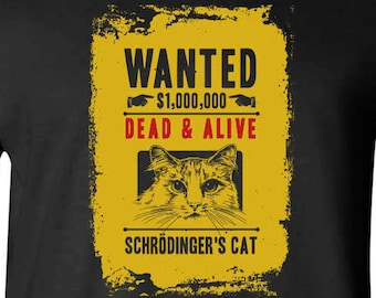 Schrodinger's Cat Wanted Dead & Alive Funny Physics Science Mens T-shirt Black