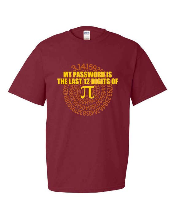 63269d0c4 My Password is the Last 12 Digits of Pi Funny Adult Mens | Etsy
