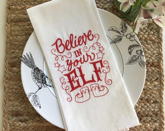 Believe in Your Elf Christmas Flour Sack Dishtowel-Towel-Kitchen-Embroidered