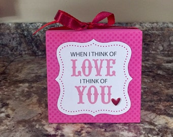 When I Think Of Love I Think Of You (Pink) 4x4 Wood Block