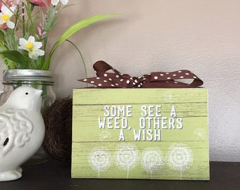 Some See A Weed, Others See A Wish  4x6 Wood Block
