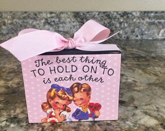 The Best Thing To Hold On To Is Each Other (Black) 3x4 Wood Block