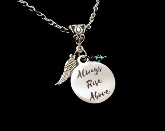 ALWAYS RISE ABOVE - Stainless Steel Laser Engraved Inspirational Necklace - Encouragement, Graduation, Hope, Recovery
