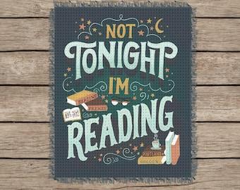 Not Tonight, I'm Reading Cross Stitch Pattern Chart