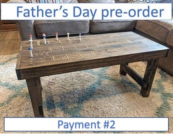 Father's Day Pre-order Payment #2: Cribbage Coffee Table with pegs and foldable legs. DO NOT purchase without reading description