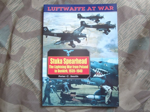 Stuka Spearhead The Lightning War from Poland to Dunkirk 1939-1940