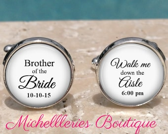 Personalized Brother of the Bride Cufflinks Walk me down the aisle, Daddy,Dad,Papa,Custom Wedding Party Gifts,Brother, MB103