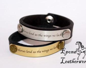 "Leather Horse Quote Bracelet - Quote ""Horses lend us the wings we lack"" - Leather Bracelet - Epona Leatherworks"