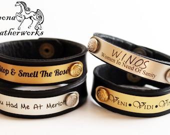 Wine Quote Bracelet- Wine Lovers Bracelet - Vineyard Collection - Leather Bracelet - Custom Bracelet -Epona Leatherworks