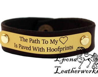 """Horse Quote Bracelet - """"The Path To My Heart Is Paved With Hoofprints"""" -  Brown or Black Leather-  Leather Bracelet  -Epona Leatherworks"""