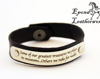 """Dog Quote Bracelet - """"Some of our greatest treasures we place in museums..Others we take for walks""""- Size 7""""- Brown Leather"""