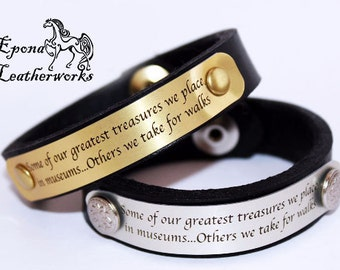 """Custom Dog Quote Bracelet - """"Some of our greatest treasures we place in museums..Others we take for walks"""" - Epona Leatherworks"""