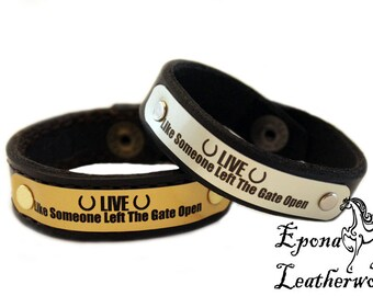 """Horse Quote Bracelet - """"Live Like Someone Left The Gate Open"""" -  Brown/Black Leather- Ready Made 6.5/7""""Leather Bracelet  -Epona Leatherworks"""