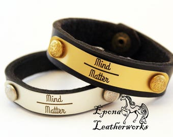 "Quote Bracelet - ""Mind Over Matter"" - Size 6.5""- Brass or Chrome -  Leather Bracelet - Epona Leatherworks"