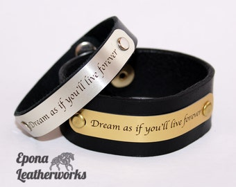 "Dreams Quote Bracelet - ""Dream as if you'll live forever"" -  Leather Bracelet - Quote Bracelet - Epona Leatherworks"