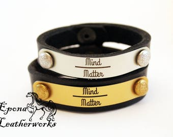 "Quote Bracelet ""Mind Over Matter"" - Custom Bracelet - Leather Bracelet - Leather Bangle - Epona Leatherworks"