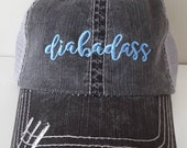 Diabadass Embroidered Hat...
