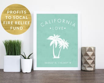 california love coordinates print - personalized print with GPS coordinates - profits to socal fire relief fund
