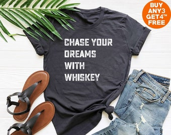 18a9a2882957ff Chase your dreams with whiskey t shirt st paddy s day shirt funny sayings  tshirt st patrick s day gifts holiday shirt party gifts women