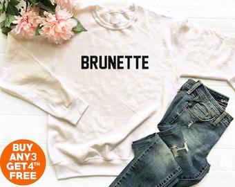 b91187928 Brunette shirt slogan tshirt tumblr clothing teen shirt funny gifts women  shirt jumper sweater long sleeve sweatshirt women shirt men tshirt