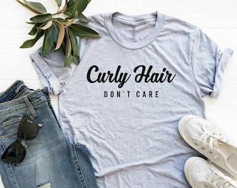 Curly hair don't care shirt funny sayings shirt women t shirt daughter gifts funny slogan shirt teen gifts fashion ladies funny women tops