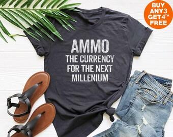 b9ba473c Ammo the currency for the next millenium t shirt sayings gifts funny  graphic shirt women funny slogan shirt teen gifts women birthday shirt