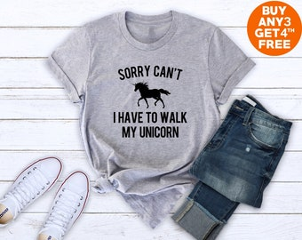 21d2d4c54 Sorry can't I have to walk my unicorn tee shirt for sayings tees funny  hipster tshirt graphic tees women shirt gifts men tee unisex shirt