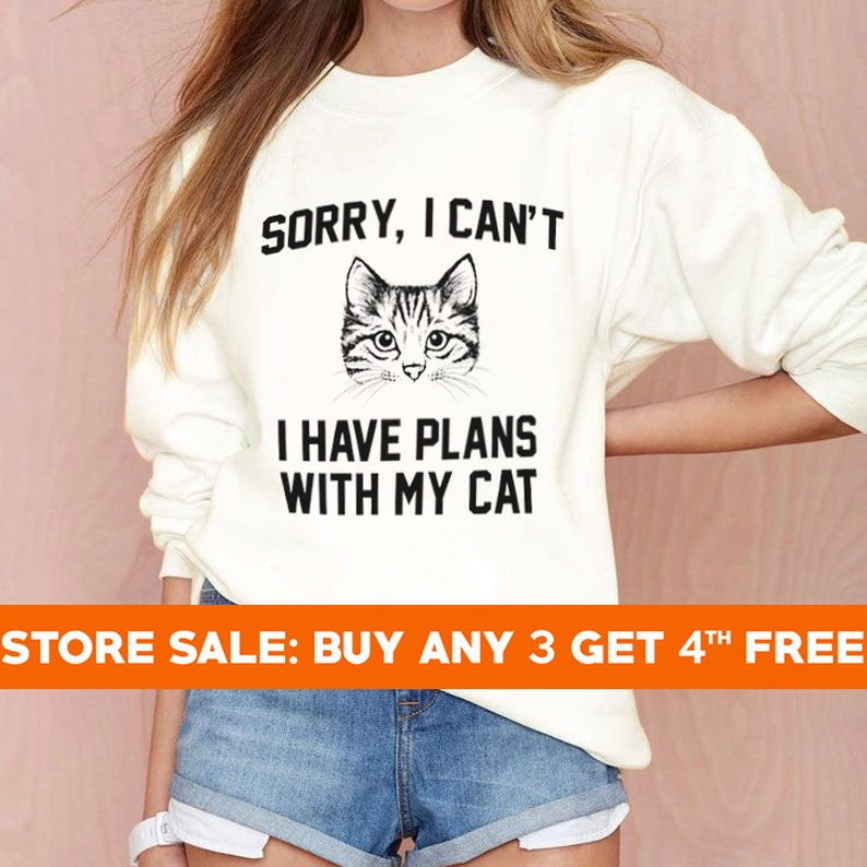 730db9fe Sorry I can't I have plans with my cat sweatshirt sayings | Etsy