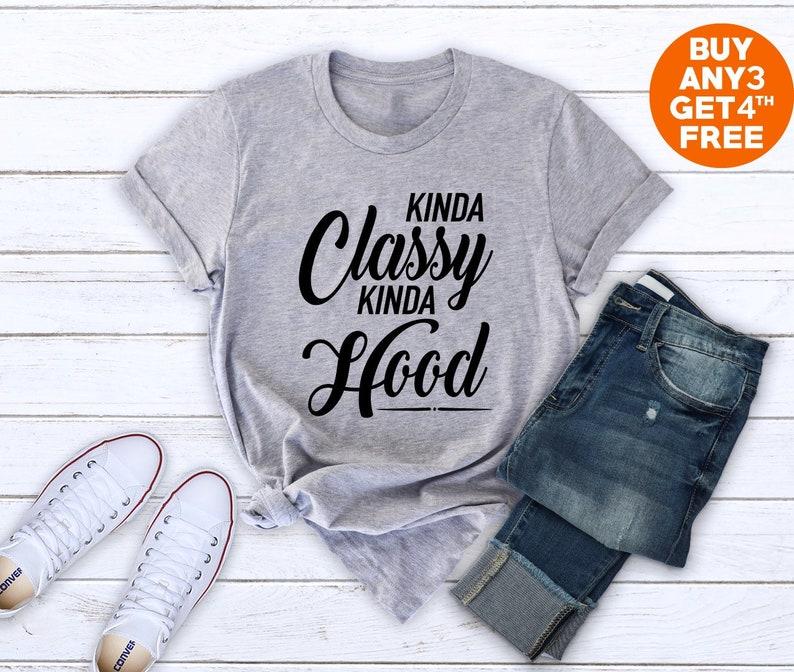 44e53d94 Kinda classy Kinda hood shirt Ladies funny girl gifts ladies | Etsy