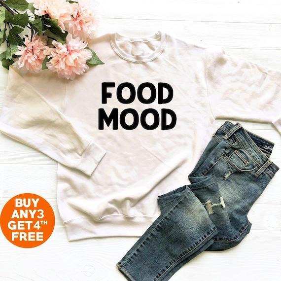 Food Mood Shirt Funny Shirt Hipster Tumblr Shirt Funny Quote Etsy