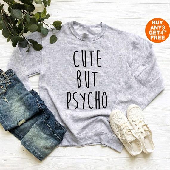 14634ebd43 Cute but psycho shirt funny shirt sayings cool tee shirt funny   Etsy