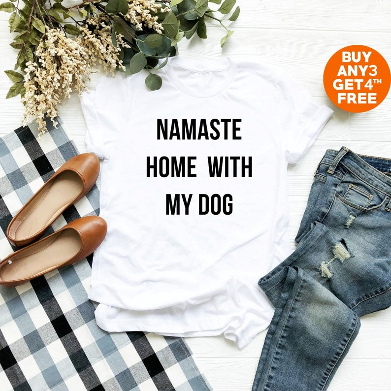 00d057a4d65 Namaste home with my dog tee shirt cool graphic tshirt teen