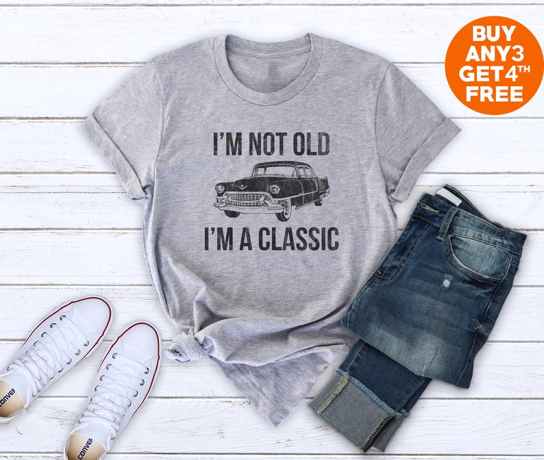 e9e56abe I'm not old I'm a classic t shirt funny classic car   Etsy
