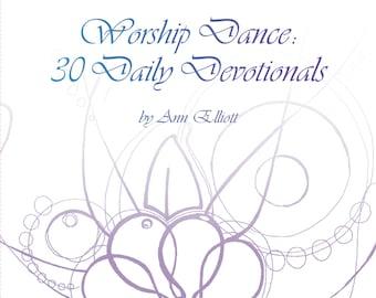 Worship Dance: 30 Daily Devotionals