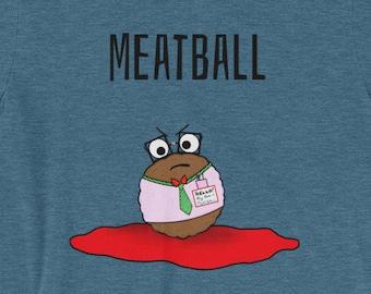 Meatball T-Shirt (Unisex Tee)